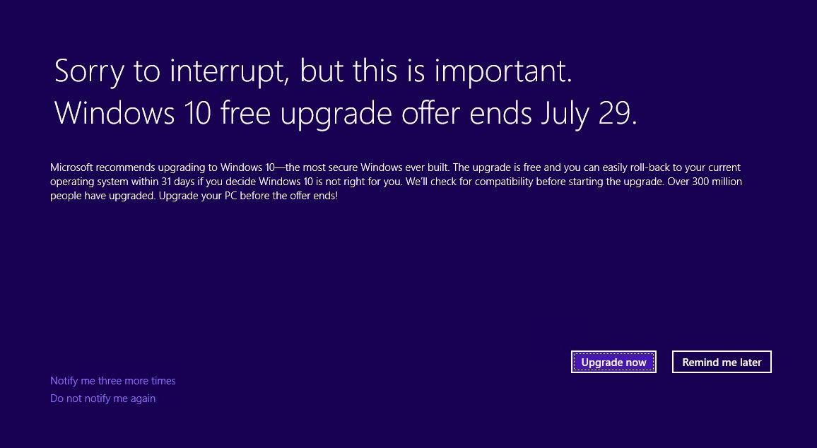 Пробачте, що відволікаємо, але це важливо. Пропозиція безкоштовного оновлення до Windows 10 завершується 29 липня...